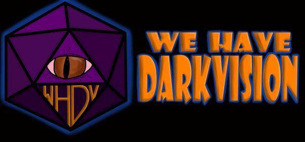 We Have Darkvision