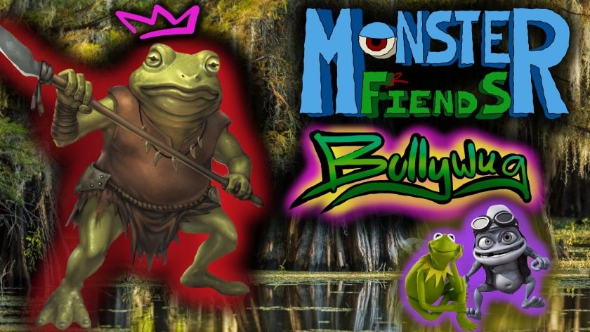 bullywug- Monster Friends